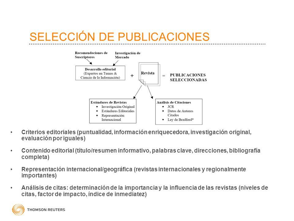 SELECCIÓN DE PUBLICACIONES Criterios editoriales (puntualidad, información enriquecedora, investigación original, evaluación por iguales) Contenido ed