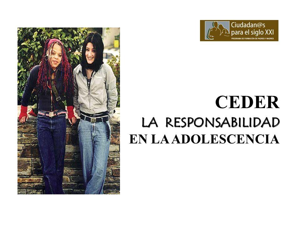 LA RESPONSABILIDAD CEDER LA RESPONSABILIDAD EN LA ADOLESCENCIA