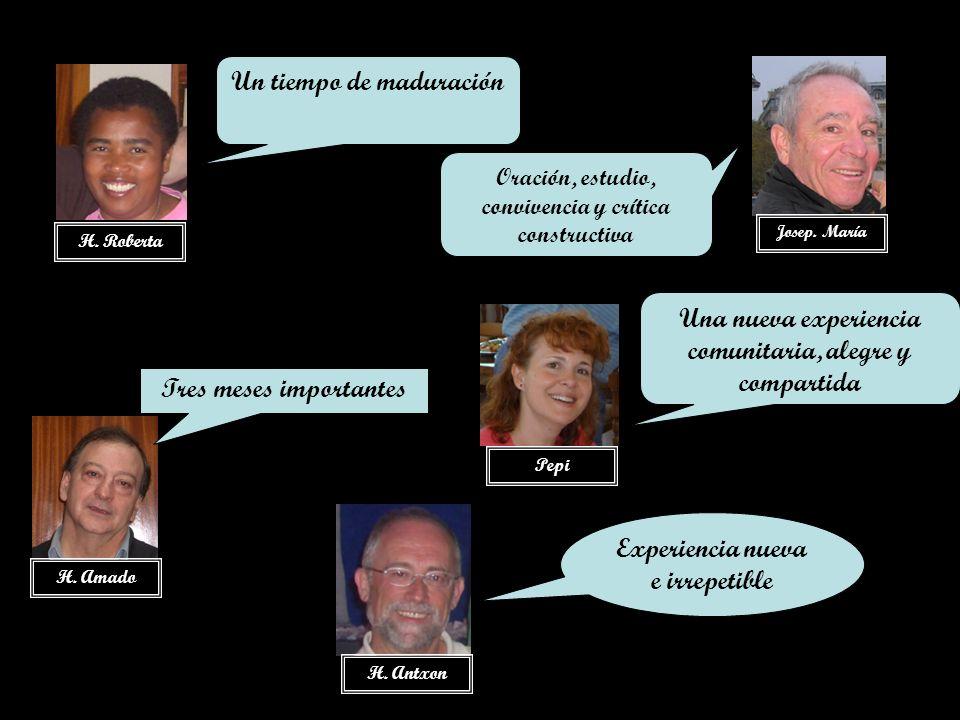 H. Amado Experiencia nueva e irrepetible Josep. María Un tiempo de maduración H.