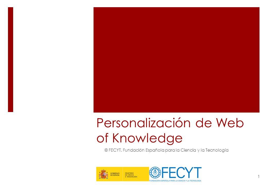Personalización de WoK Web of Knowledge nos ofrece algunas herramientas que nos permiten personalizar la plataforma para adaptarla a nuestras necesidades y al uso que hacemos de la misma.
