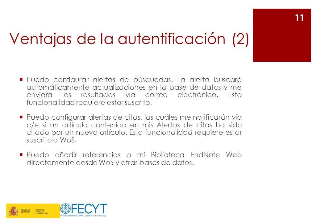 Ventajas de la autentificación (2) Puedo configurar alertas de búsquedas.