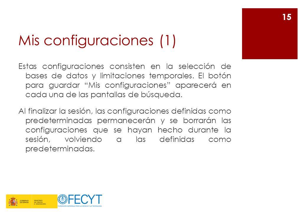 Mis configuraciones (1) Estas configuraciones consisten en la selección de bases de datos y limitaciones temporales.
