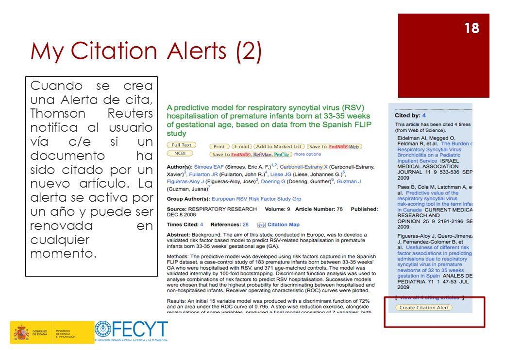 My Citation Alerts (2) Cuando se crea una Alerta de cita, Thomson Reuters notifica al usuario vía c/e si un documento ha sido citado por un nuevo artículo.