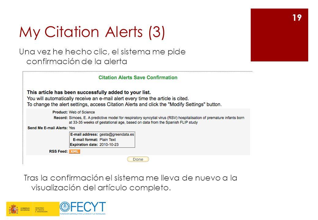 My Citation Alerts (3) Una vez he hecho clic, el sistema me pide confirmación de la alerta 19 Tras la confirmación el sistema me lleva de nuevo a la visualización del artículo completo.
