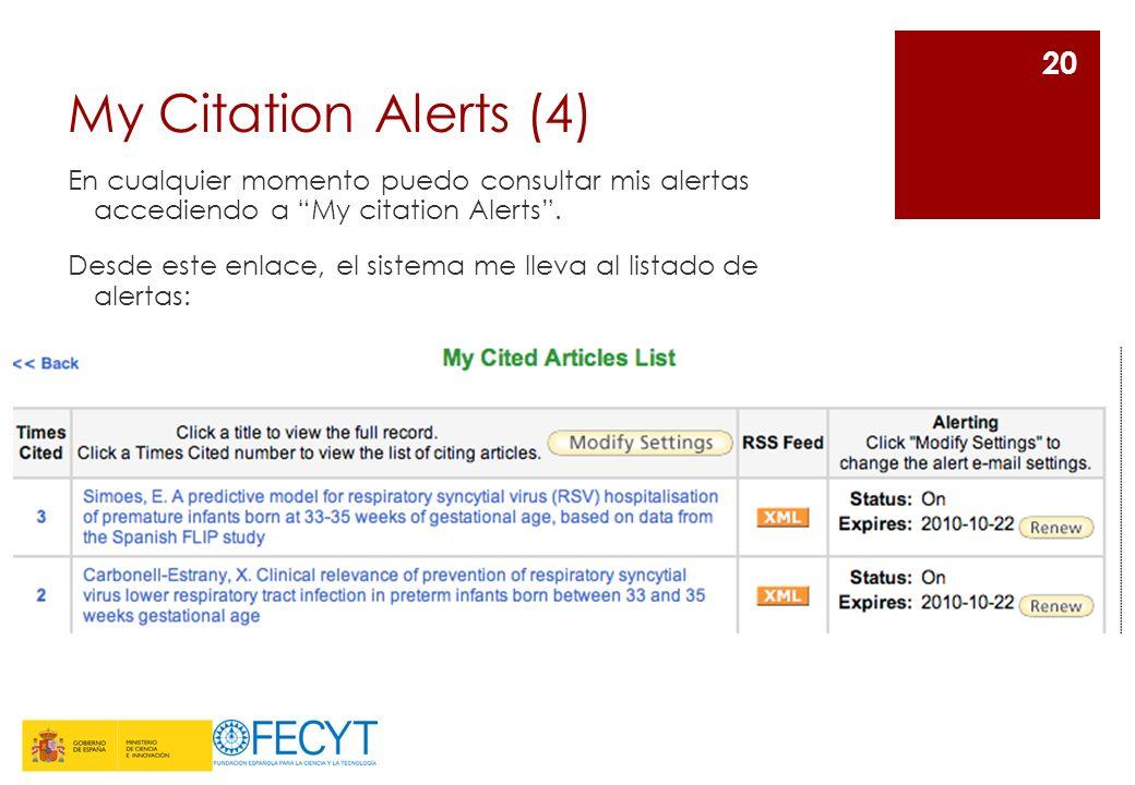 My Citation Alerts (4) En cualquier momento puedo consultar mis alertas accediendo a My citation Alerts.