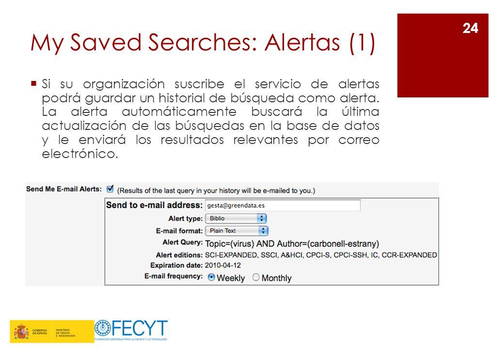 My Saved Searches: Alertas (1) Si su organización suscribe el servicio de alertas podrá guardar un historial de búsqueda como alerta.