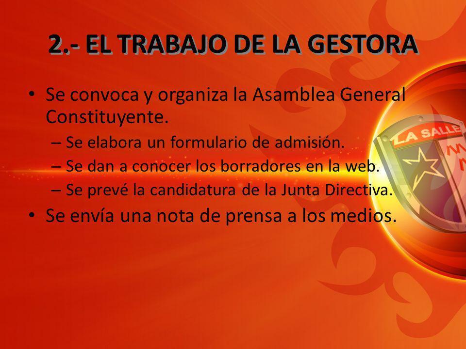 2.- EL TRABAJO DE LA GESTORA Se convoca y organiza la Asamblea General Constituyente.
