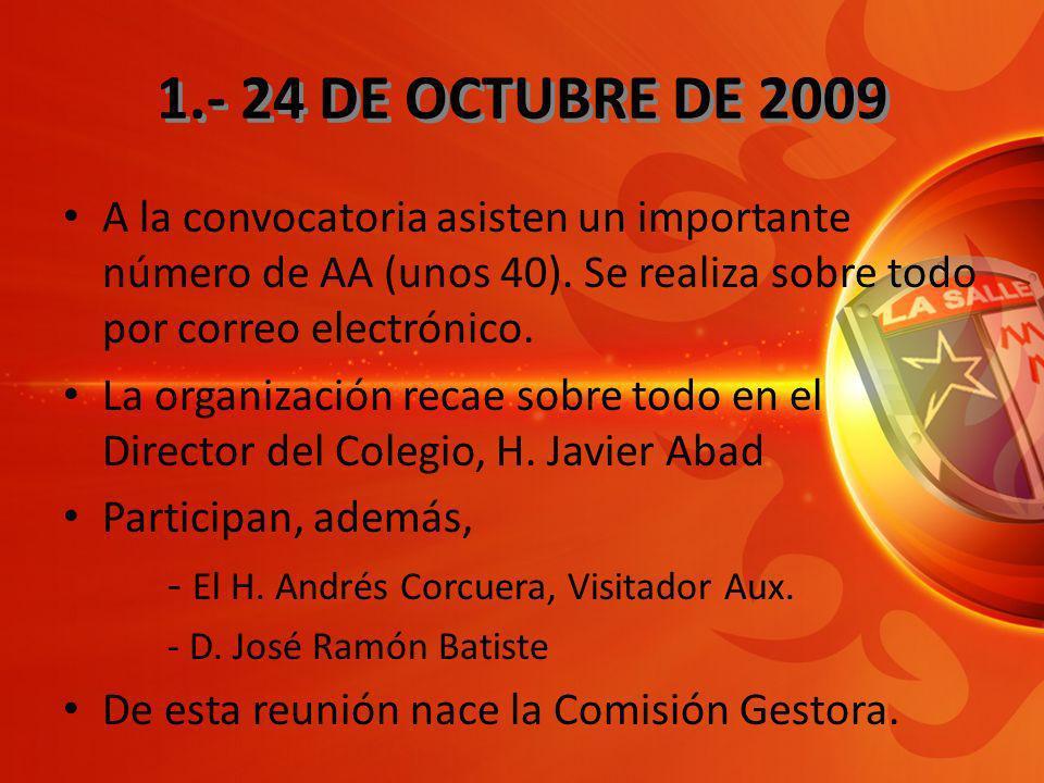 1.- 24 DE OCTUBRE DE 2009 La sesión tiene dos partes: – Una, de sensibilización y animación, con las palabras de D.