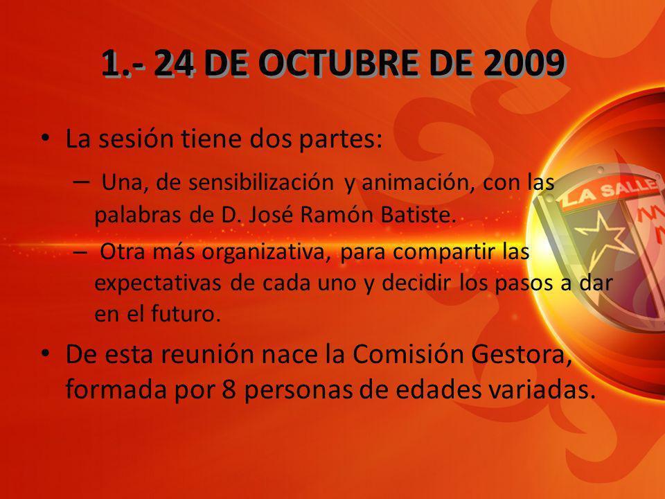 2.- EL TRABAJO DE LA GESTORA Se realizan unas 7 u 8 reuniones durante el curso 2009-10 (aproximadamente una vez al mes).