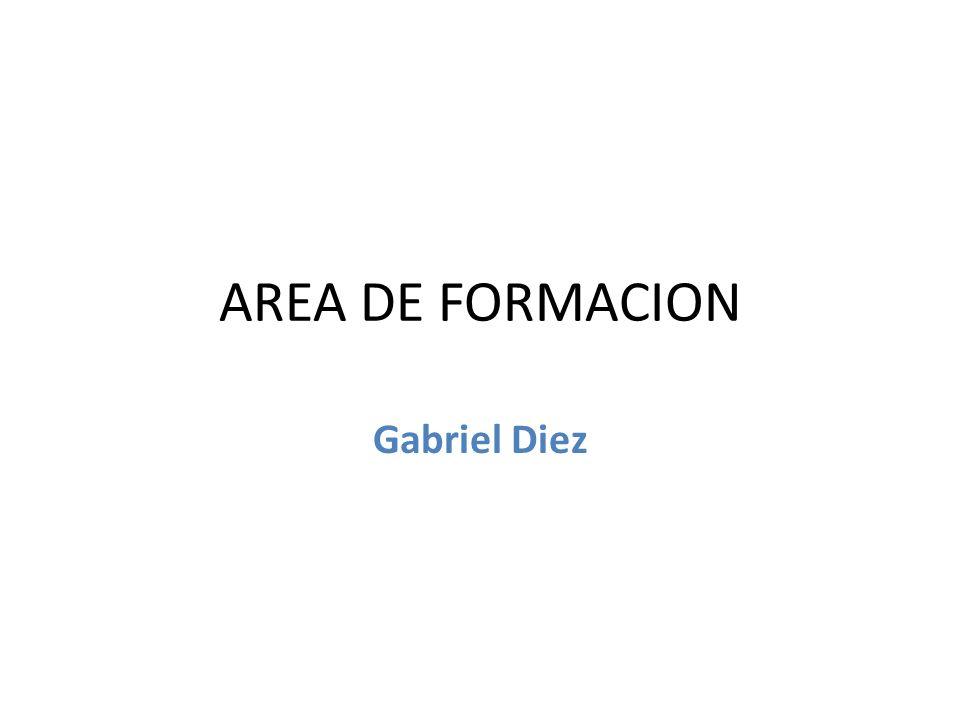 AREA DE FORMACION Gabriel Diez