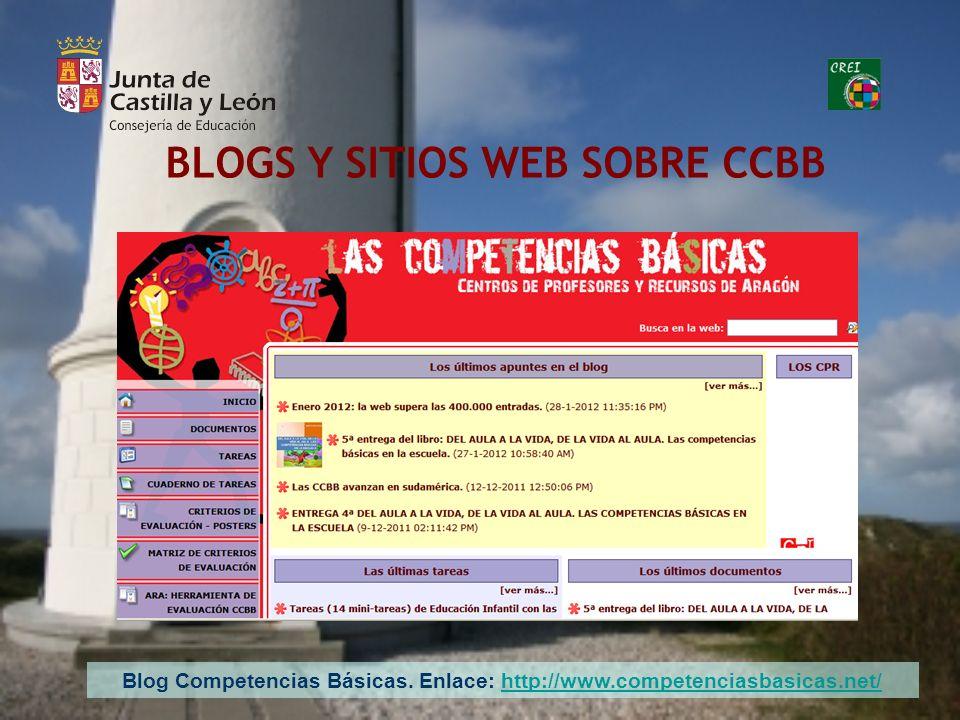 BLOGS Y SITIOS WEB SOBRE CCBB Blog Competencias Básicas. Enlace: http://www.competenciasbasicas.net/http://www.competenciasbasicas.net/