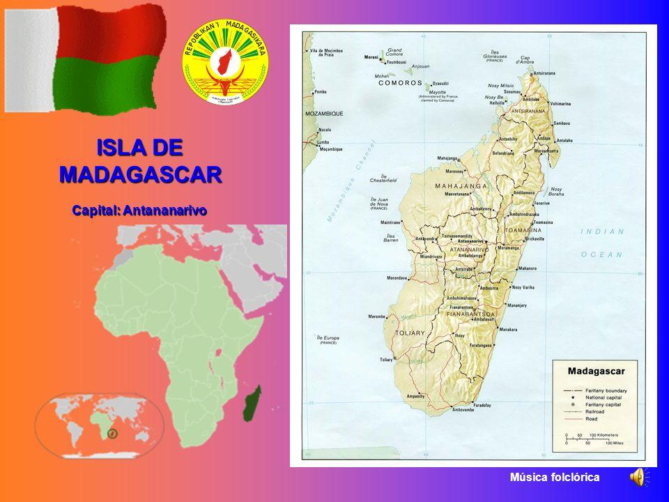 ISLA DE MADAGASCAR Capital: Antananarivo Música folclórica