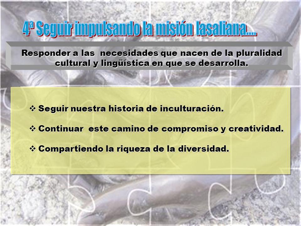Seguir nuestra historia de inculturación. Seguir nuestra historia de inculturación.