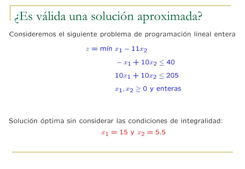¿Es válida una solución aproximada?