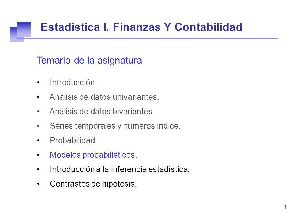 1 Temario de la asignatura Introducción. Análisis de datos univariantes. Análisis de datos bivariantes. Series temporales y números índice. Probabilid