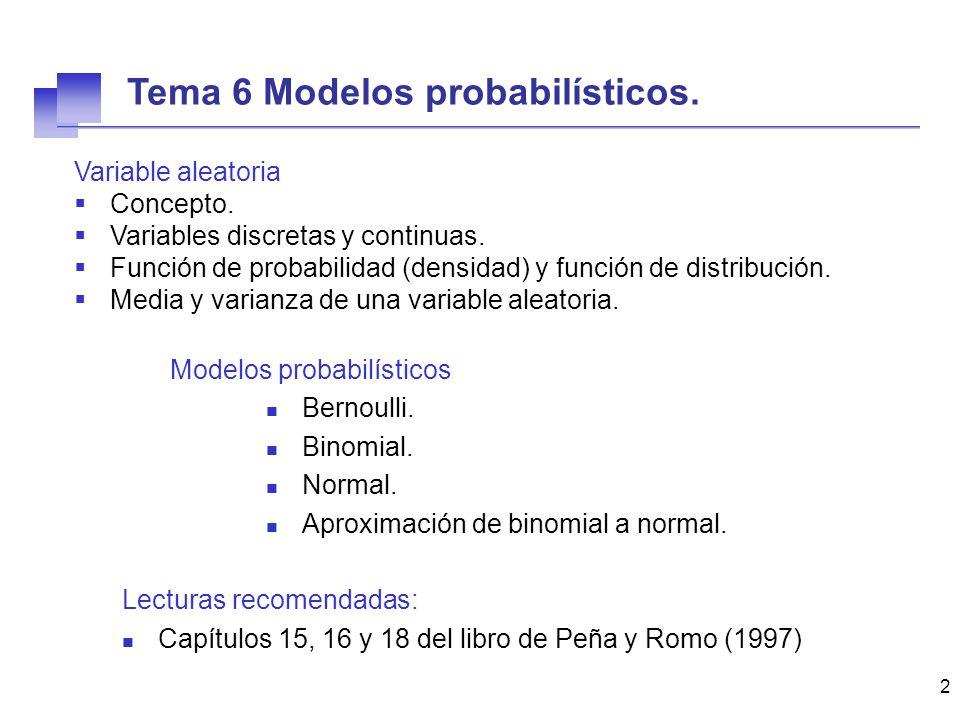 2 Variable aleatoria Concepto. Variables discretas y continuas. Función de probabilidad (densidad) y función de distribución. Media y varianza de una