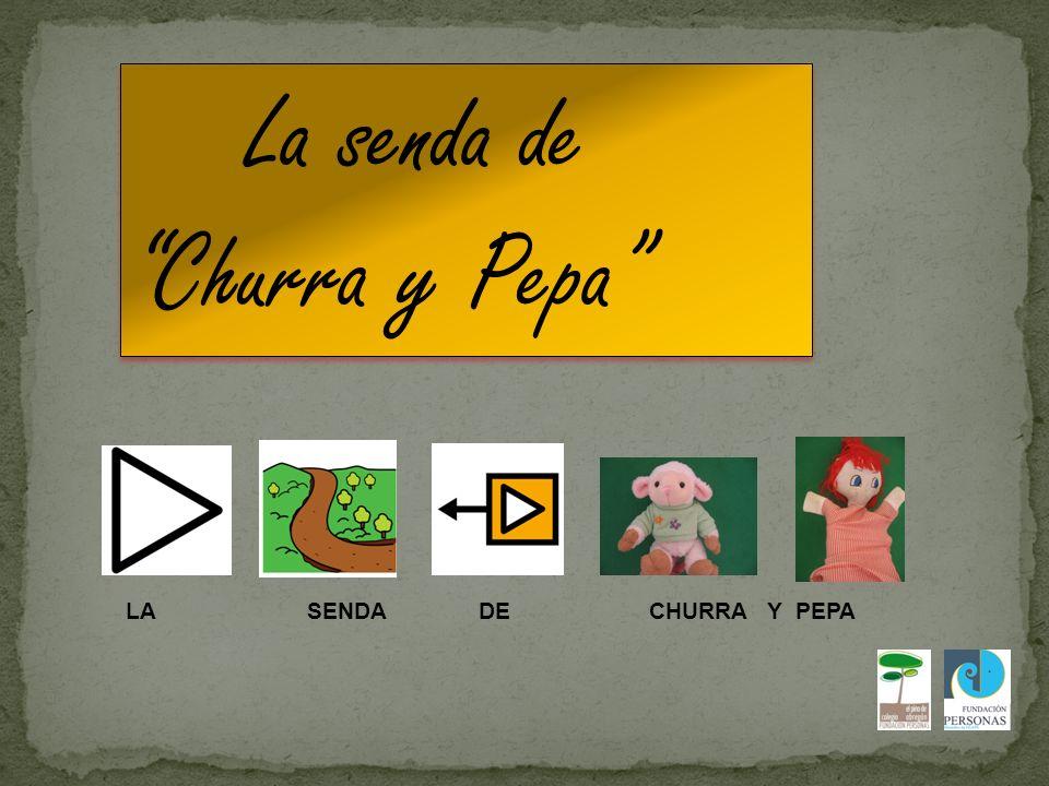 La senda de Churra y Pepa La senda de Churra y Pepa LA SENDA DE CHURRA Y PEPA