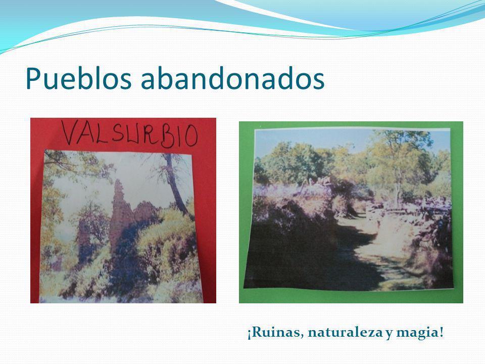 Pueblos abandonados ¡Ruinas, naturaleza y magia!