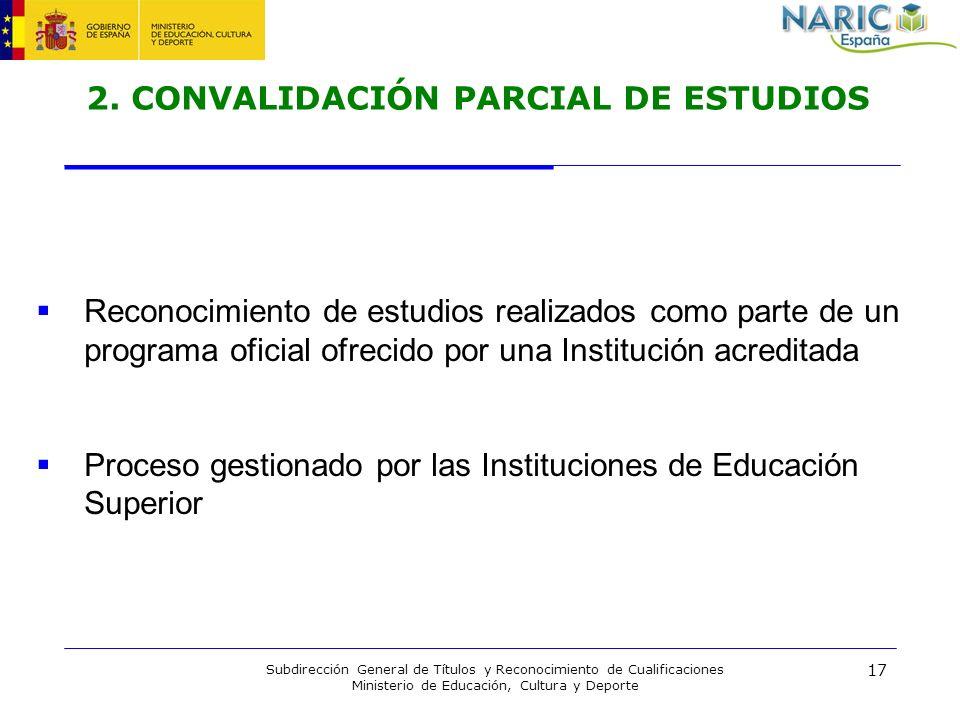 17 Subdirección General de Títulos y Reconocimiento de Cualificaciones Ministerio de Educación, Cultura y Deporte 2. CONVALIDACIÓN PARCIAL DE ESTUDIOS