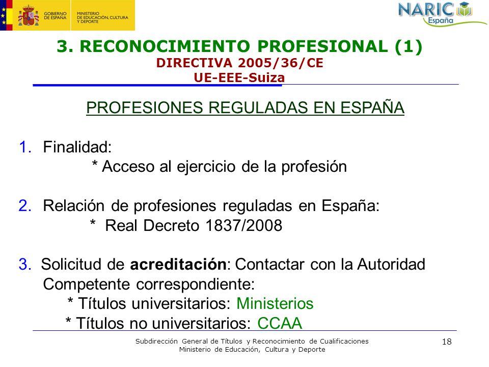 18 Subdirección General de Títulos y Reconocimiento de Cualificaciones Ministerio de Educación, Cultura y Deporte 3. RECONOCIMIENTO PROFESIONAL (1) DI
