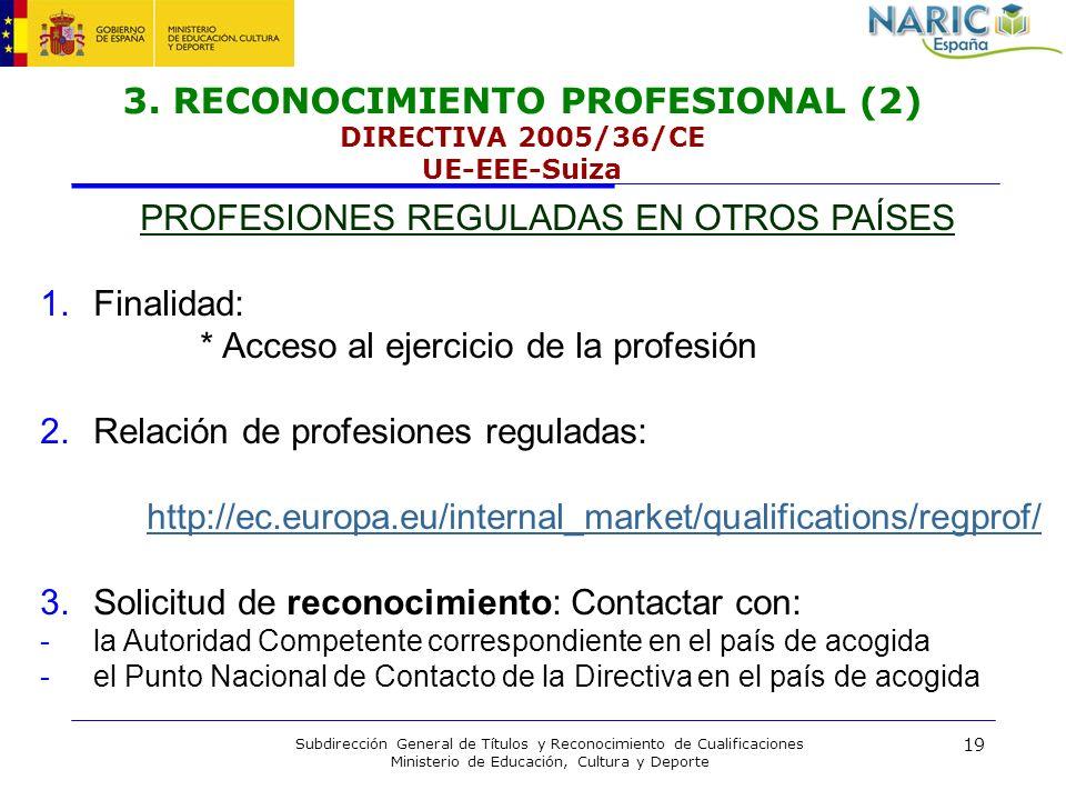 19 Subdirección General de Títulos y Reconocimiento de Cualificaciones Ministerio de Educación, Cultura y Deporte 3. RECONOCIMIENTO PROFESIONAL (2) DI