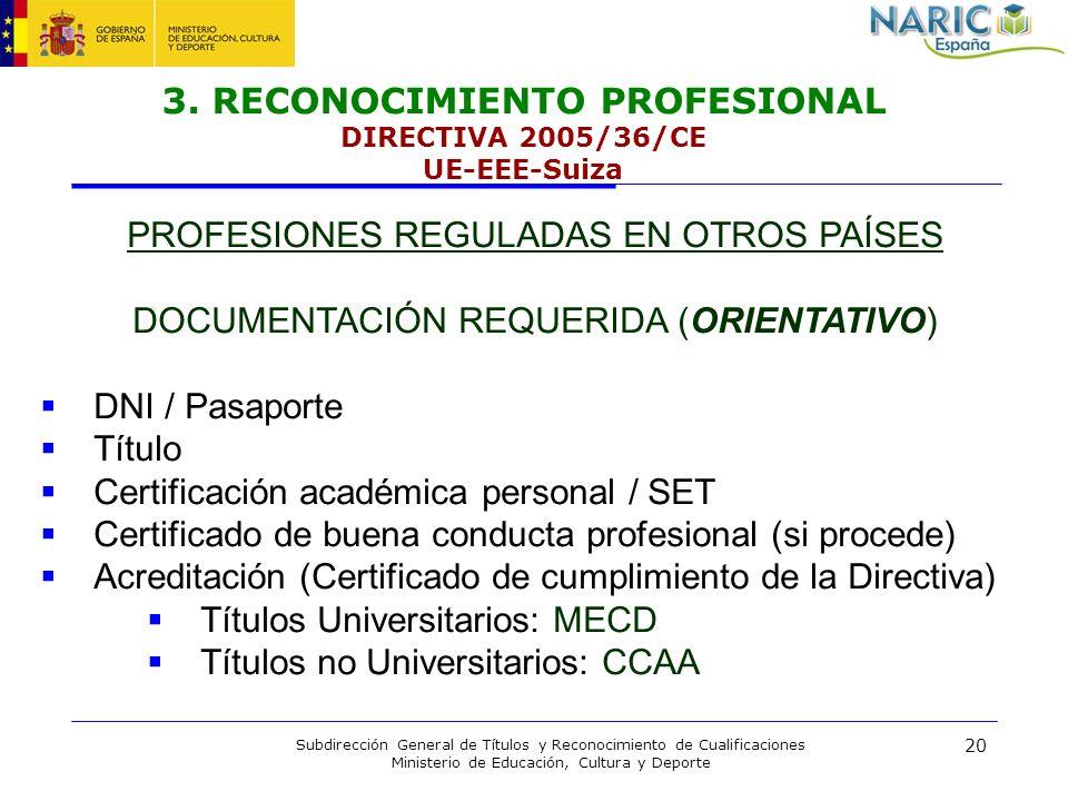 20 Subdirección General de Títulos y Reconocimiento de Cualificaciones Ministerio de Educación, Cultura y Deporte 3. RECONOCIMIENTO PROFESIONAL DIRECT