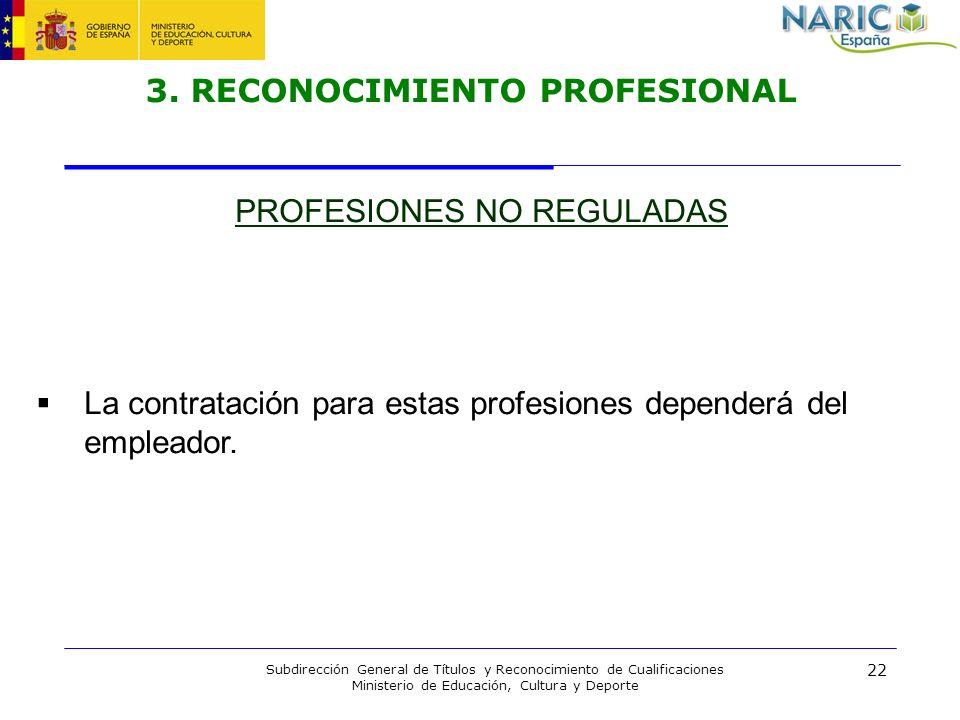 22 Subdirección General de Títulos y Reconocimiento de Cualificaciones Ministerio de Educación, Cultura y Deporte 3. RECONOCIMIENTO PROFESIONAL PROFES