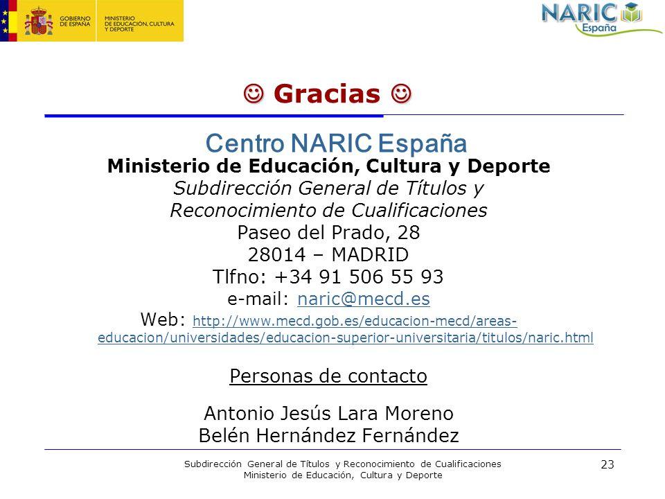 23 Subdirección General de Títulos y Reconocimiento de Cualificaciones Ministerio de Educación, Cultura y Deporte Gracias Centro NARIC España Minister