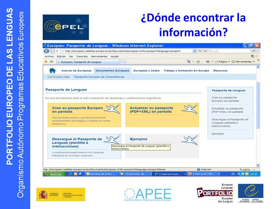 PORTFOLIO EUROPEO DE LAS LENGUAS Organismo Autónomo Programas Educativos Europeos ¿Dónde encontrar la información?