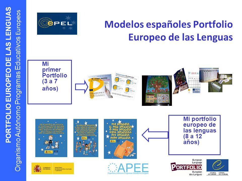 PORTFOLIO EUROPEO DE LAS LENGUAS Organismo Autónomo Programas Educativos Europeos Modelos españoles Portfolio Europeo de las Lenguas Mi primer Portfol