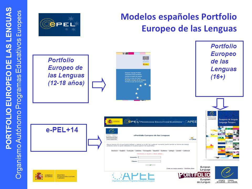 PORTFOLIO EUROPEO DE LAS LENGUAS Organismo Autónomo Programas Educativos Europeos Modelos españoles Portfolio Europeo de las Lenguas Portfolio Europeo