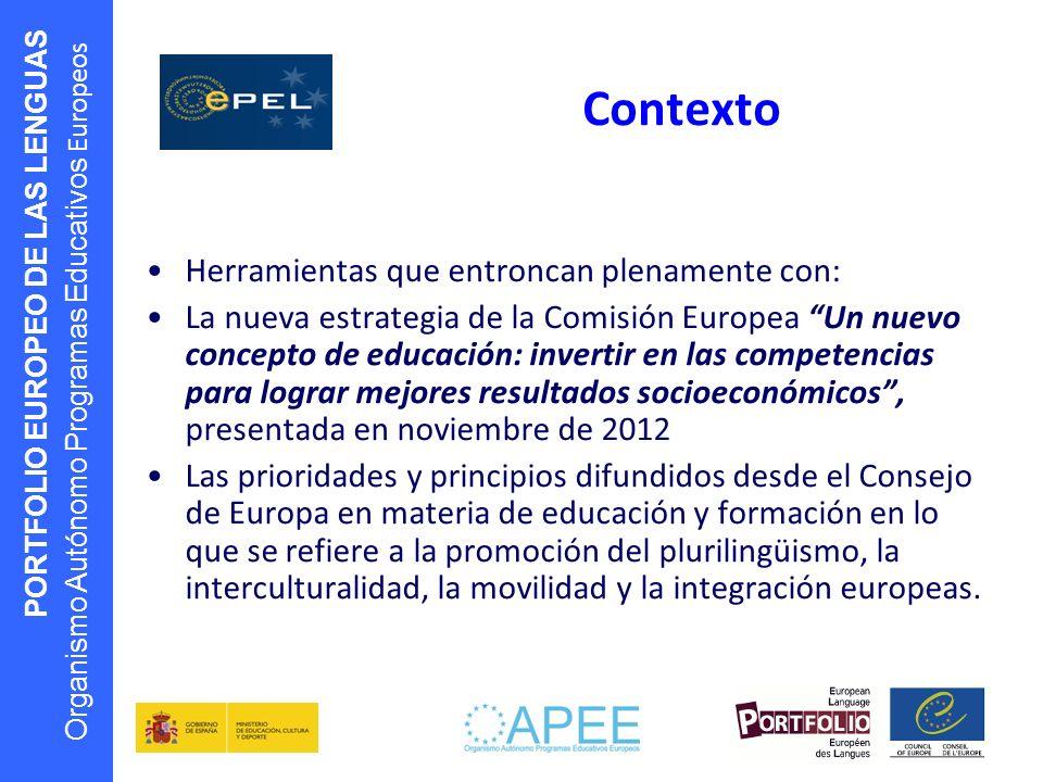 PORTFOLIO EUROPEO DE LAS LENGUAS Organismo Autónomo Programas Educativos Europeos Contexto Herramientas que entroncan plenamente con: La nueva estrate