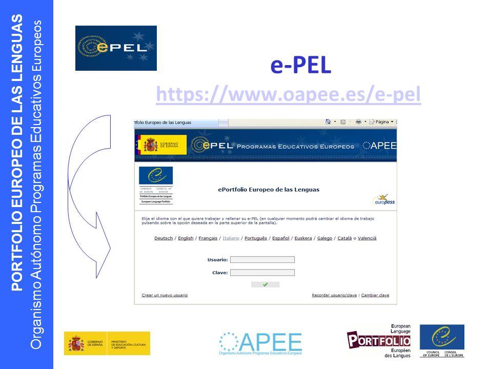 PORTFOLIO EUROPEO DE LAS LENGUAS Organismo Autónomo Programas Educativos Europeos e-PEL https://www.oapee.es/e-pel https://www.oapee.es/e-pel
