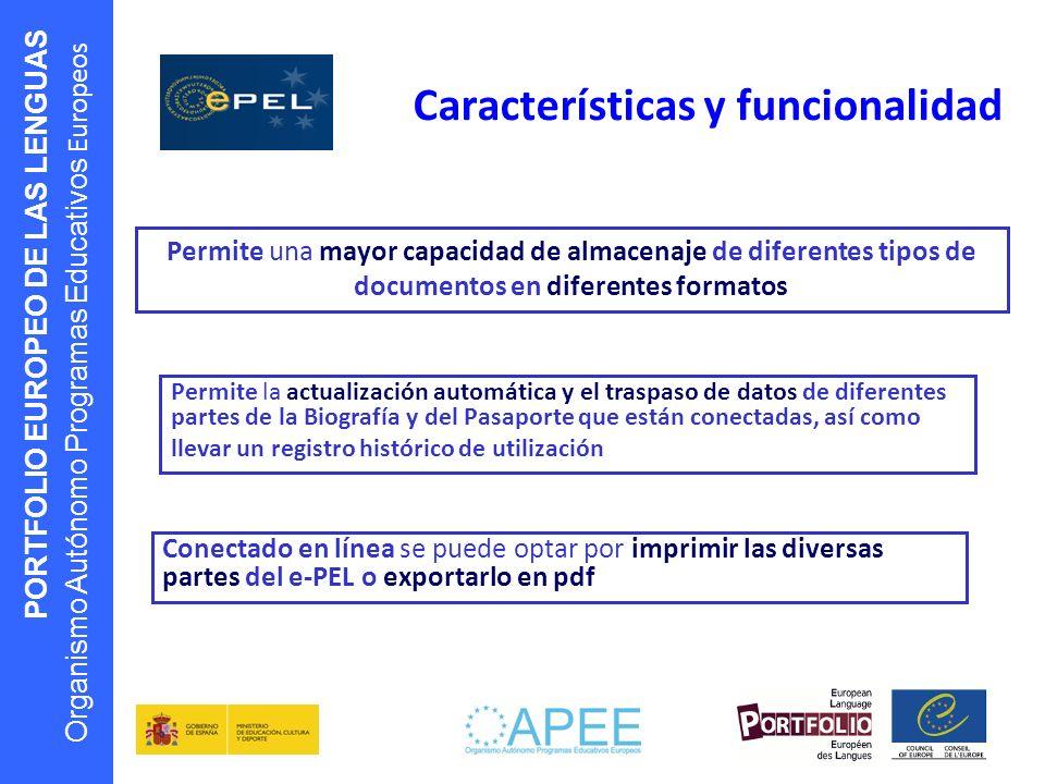 PORTFOLIO EUROPEO DE LAS LENGUAS Organismo Autónomo Programas Educativos Europeos Características y funcionalidad Permite una mayor capacidad de almac