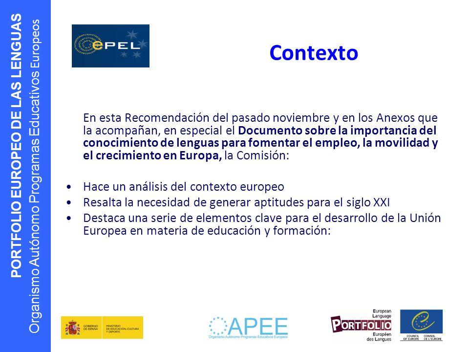PORTFOLIO EUROPEO DE LAS LENGUAS Organismo Autónomo Programas Educativos Europeos Contexto En esta Recomendación del pasado noviembre y en los Anexos