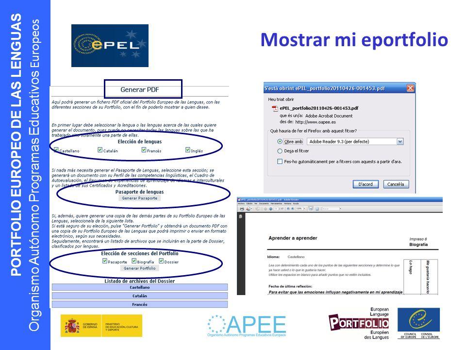 PORTFOLIO EUROPEO DE LAS LENGUAS Organismo Autónomo Programas Educativos Europeos Mostrar mi eportfolio