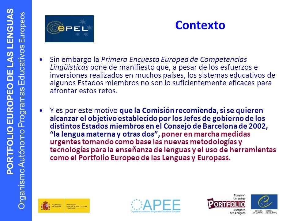 PORTFOLIO EUROPEO DE LAS LENGUAS Organismo Autónomo Programas Educativos Europeos Sin embargo la Primera Encuesta Europea de Competencias Lingüísticas