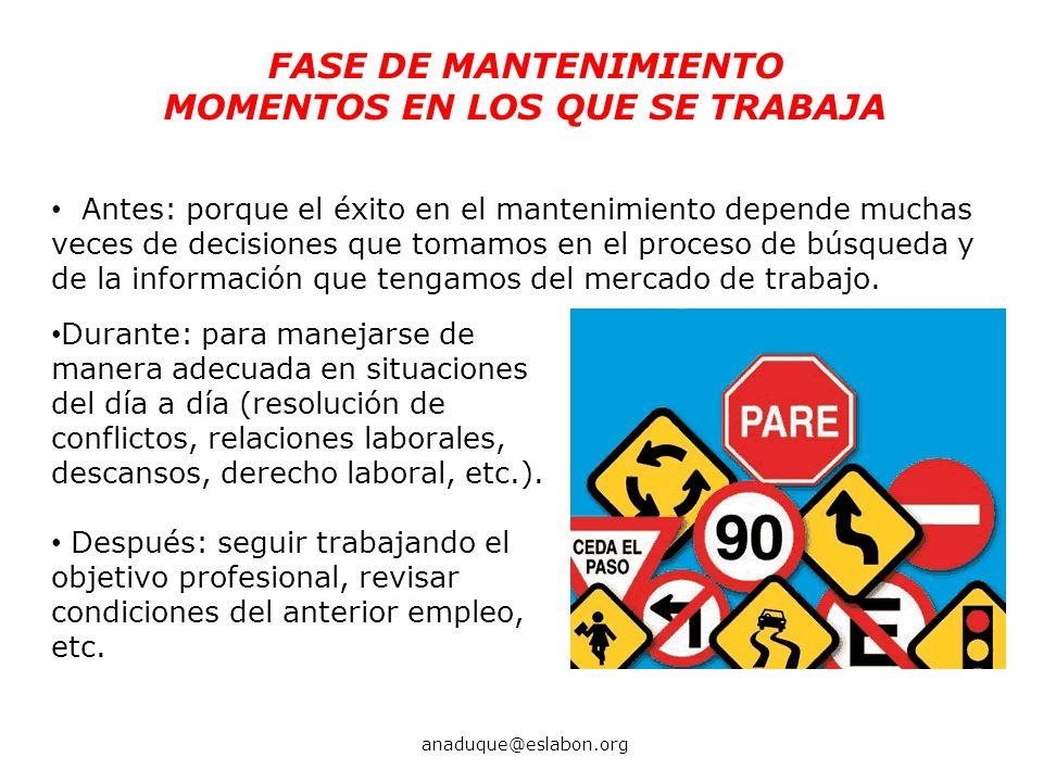 FASE DE MANTENIMIENTO MOMENTOS EN LOS QUE SE TRABAJA Antes: porque el éxito en el mantenimiento depende muchas veces de decisiones que tomamos en el p