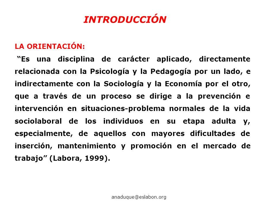 LA ORIENTACIÓN: Es una disciplina de carácter aplicado, directamente relacionada con la Psicología y la Pedagogía por un lado, e indirectamente con la