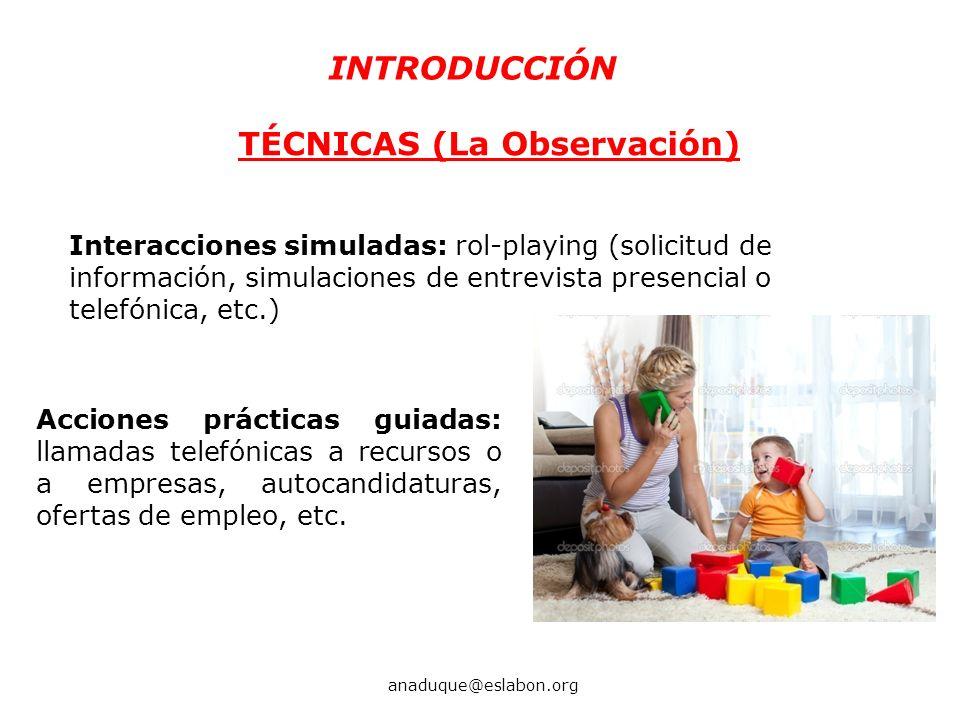 Interacciones simuladas: rol-playing (solicitud de información, simulaciones de entrevista presencial o telefónica, etc.) INTRODUCCIÓN anaduque@eslabo