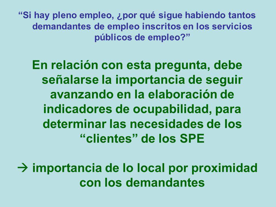 Si hay pleno empleo, ¿por qué sigue habiendo tantos demandantes de empleo inscritos en los servicios públicos de empleo? En relación con esta pregunta