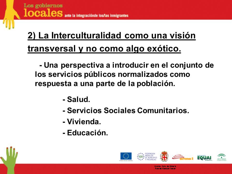 2) La Interculturalidad como una visión transversal y no como algo exótico.