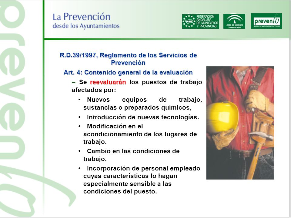 R.D.39/1997, Reglamento de los Servicios de Prevención Art. 4: Contenido general de la evaluación – reevaluarán – Se reevaluarán los puestos de trabaj