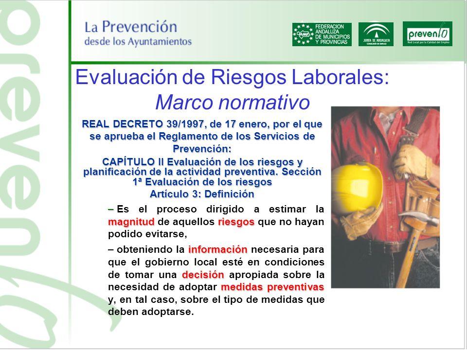 Evaluación de Riesgos Laborales: Marco normativo REAL DECRETO 39/1997, de 17 enero, por el que se aprueba el Reglamento de los Servicios de Prevención