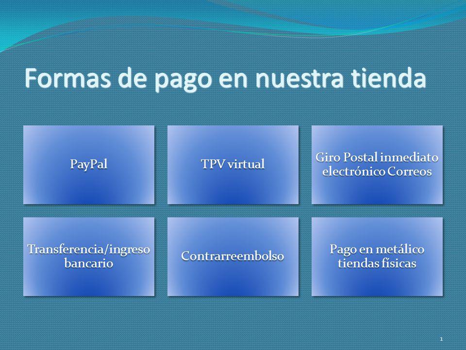 Formas de pago en nuestra tienda PayPal TPVvirtual TPV virtual Giro Postal inmediato electrónico Correos Transferencia/ingreso bancario Contrarreembol