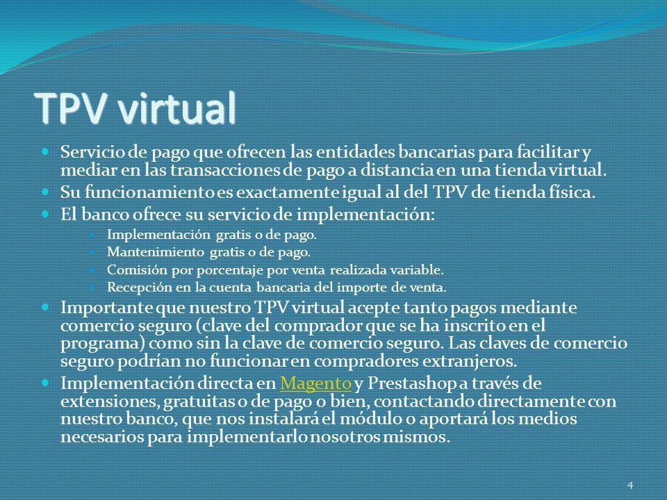 TPV virtual Servicio de pago que ofrecen las entidades bancarias para facilitar y mediar en las transacciones de pago a distancia en una tienda virtua