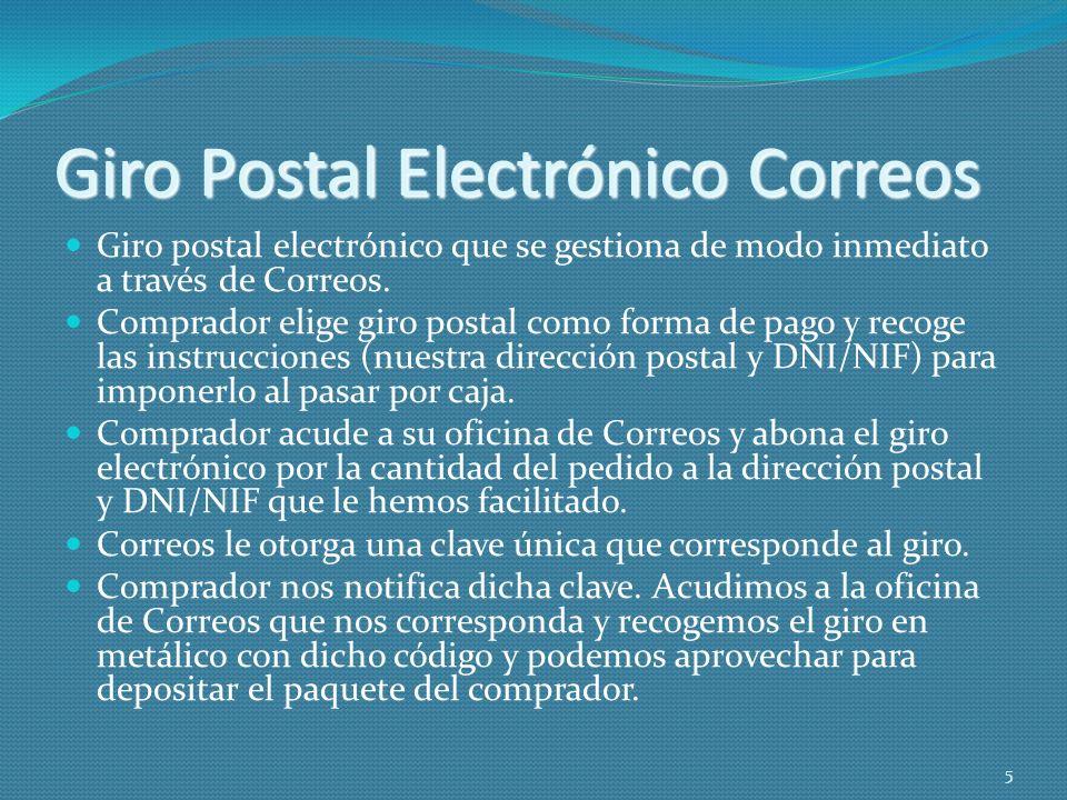 Giro Postal Electrónico Correos Giro postal electrónico que se gestiona de modo inmediato a través de Correos. Comprador elige giro postal como forma