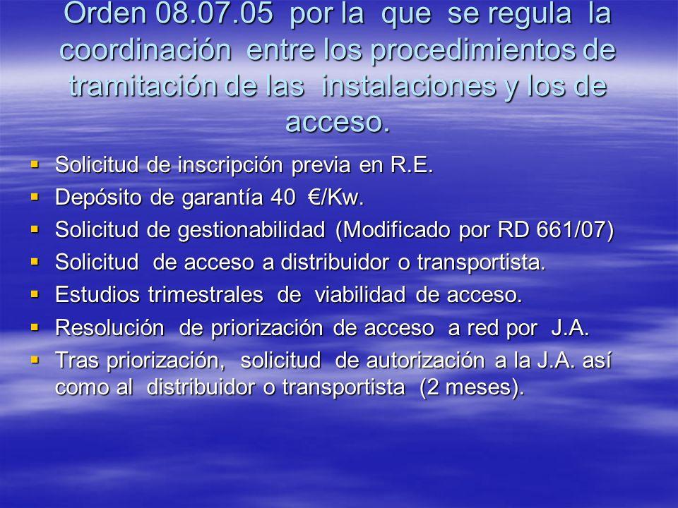 Orden 08.07.05 por la que se regula la coordinación entre los procedimientos de tramitación de las instalaciones y los de acceso. Solicitud de inscrip