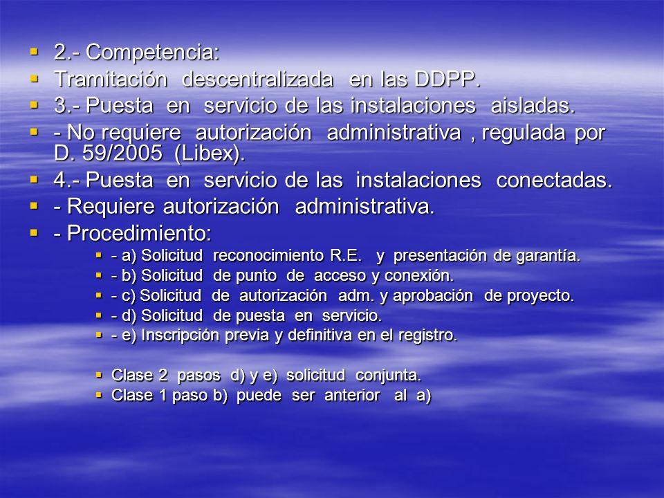 2.- Competencia: 2.- Competencia: Tramitación descentralizada en las DDPP. Tramitación descentralizada en las DDPP. 3.- Puesta en servicio de las inst