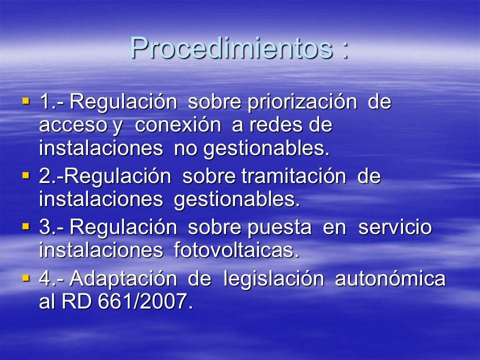 Procedimientos : 1.- Regulación sobre priorización de acceso y conexión a redes de instalaciones no gestionables. 1.- Regulación sobre priorización de